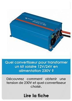 Quel convertisseur pour transformer un kit solaire 12V/24V en alimentation 230V ?