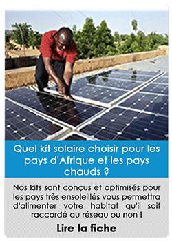 Quel kit solaire choisir pour les pays d'Afrique et les pays chauds ?