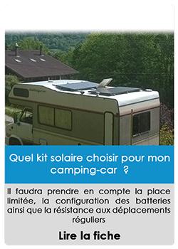 Quel kit solaire choisir pour notre camping-car et notre camion aménagé ?