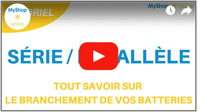 Vidéo branchement batterie en série et parallèle