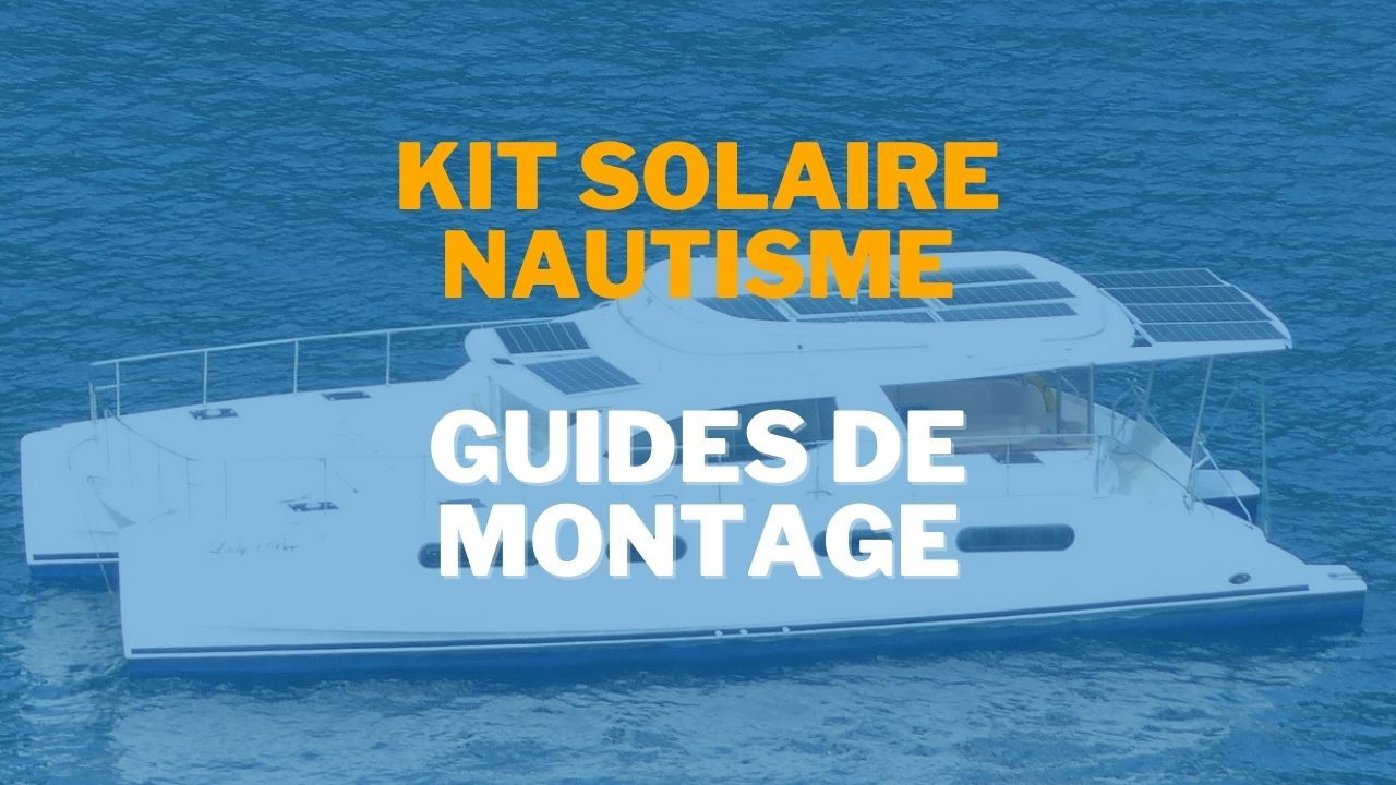 Vidéo kit solaire nautisme